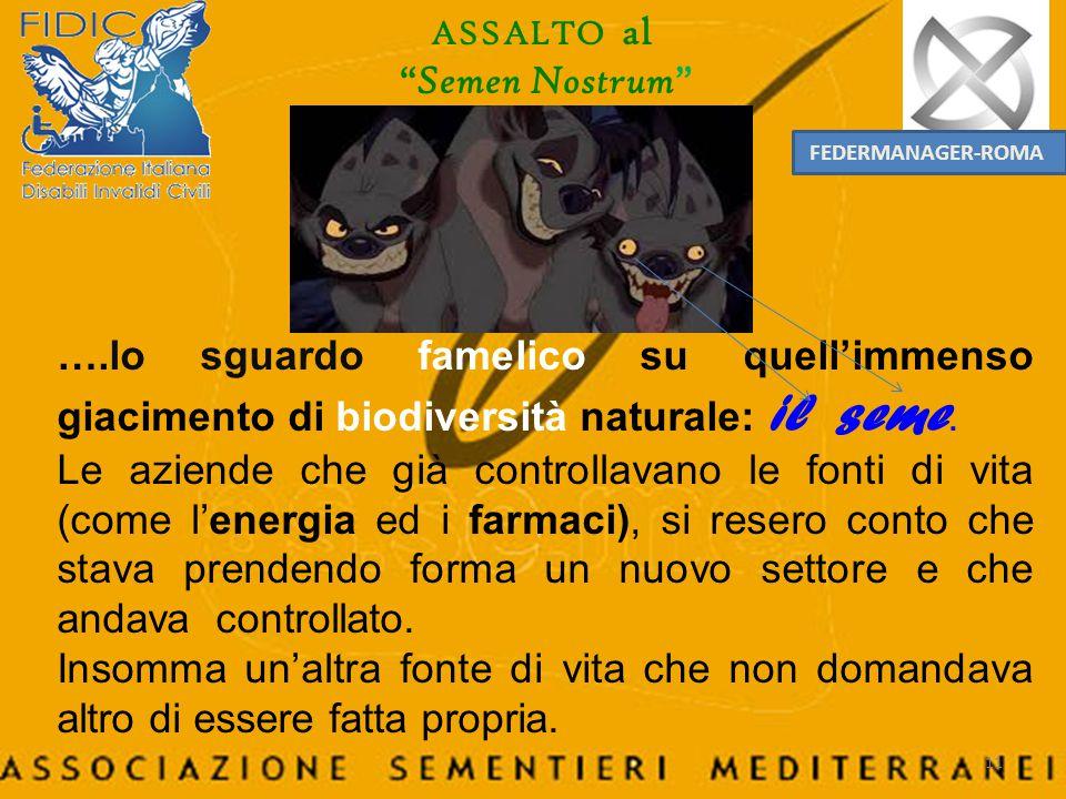 ASSALTO al Semen Nostrum . FEDERMANAGER-ROMA. ….lo sguardo famelico su quell'immenso giacimento di biodiversità naturale: il seme.