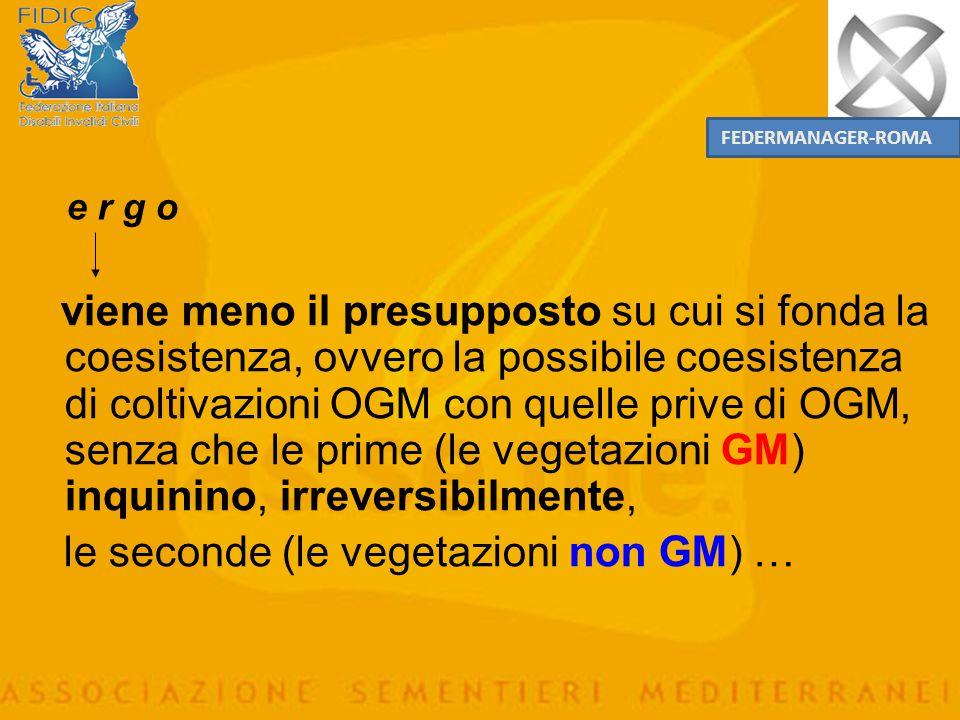 le seconde (le vegetazioni non GM) …