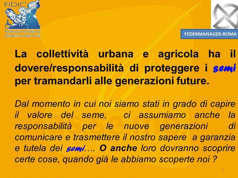 FEDERMANAGER-ROMA La collettività urbana e agricola ha il dovere/responsabilità di proteggere i semi per tramandarli alle generazioni future.