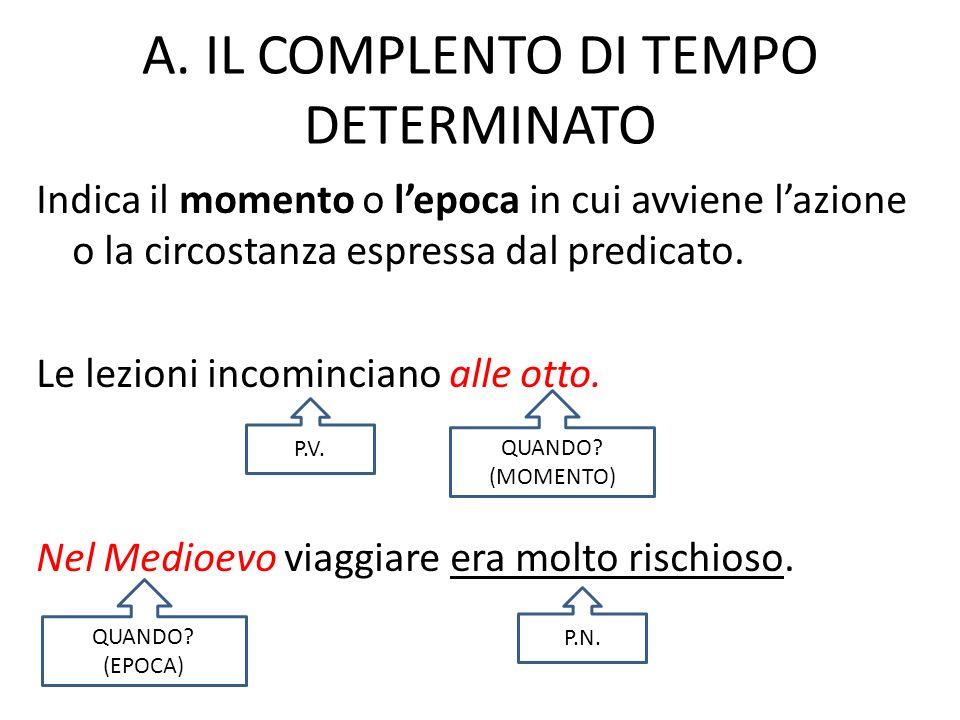 A. IL COMPLENTO DI TEMPO DETERMINATO