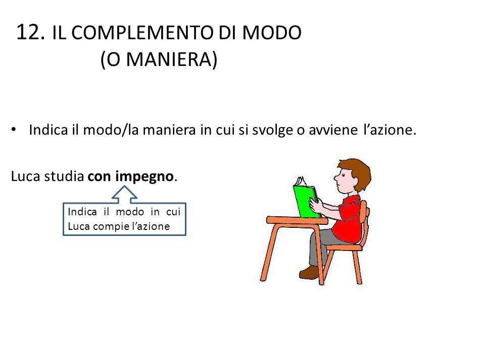 12. IL COMPLEMENTO DI MODO (O MANIERA)