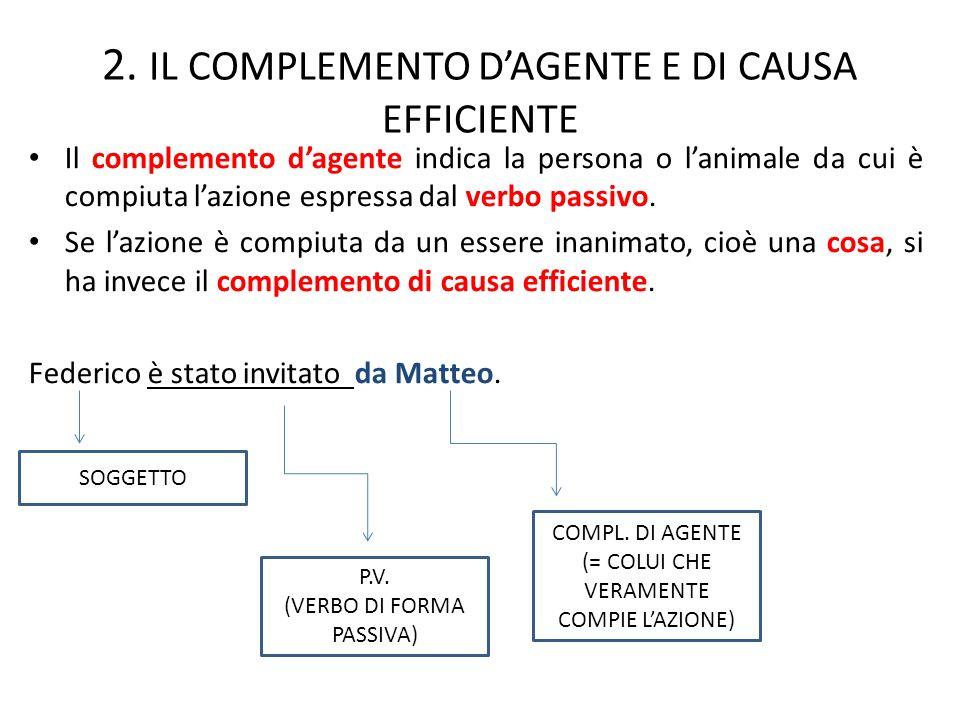 2. IL COMPLEMENTO D'AGENTE E DI CAUSA EFFICIENTE