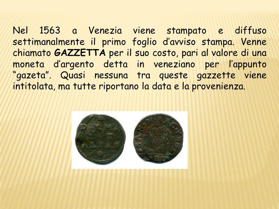 Nel 1563 a Venezia viene stampato e diffuso settimanalmente il primo foglio d'avviso stampa.