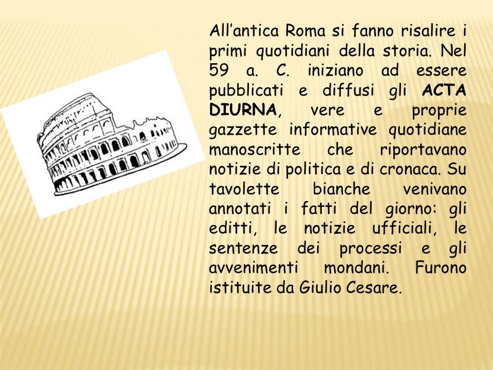 All'antica Roma si fanno risalire i primi quotidiani della storia