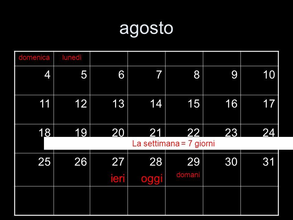 agostodomenica. lunedì. 4. 5. 6. 7. 8. 9. 10. 11. 12. 13. 14. 15. 16. 17. 18. 19. 20. 21. 22. 23. 24.