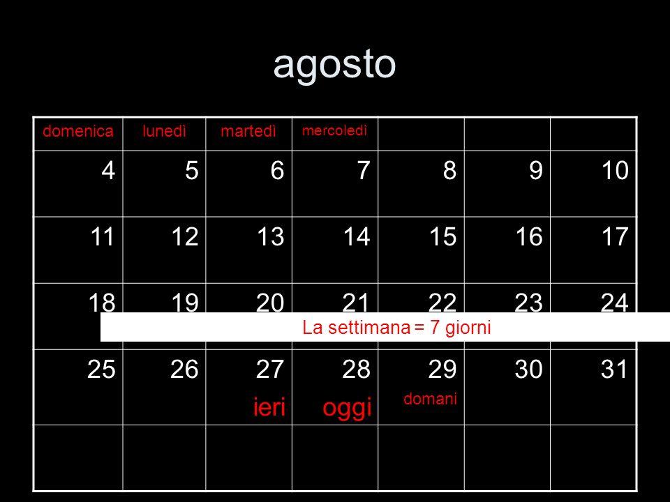 agostodomenica. lunedì. martedì. mercoledì. 4. 5. 6. 7. 8. 9. 10. 11. 12. 13. 14. 15. 16. 17. 18. 19.