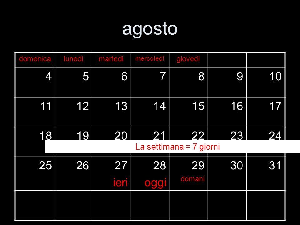 agosto domenica. lunedì. martedì. mercoledì. giovedì. 4. 5. 6. 7. 8. 9. 10. 11. 12. 13.