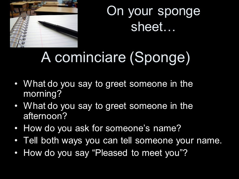 A cominciare (Sponge) On your sponge sheet…