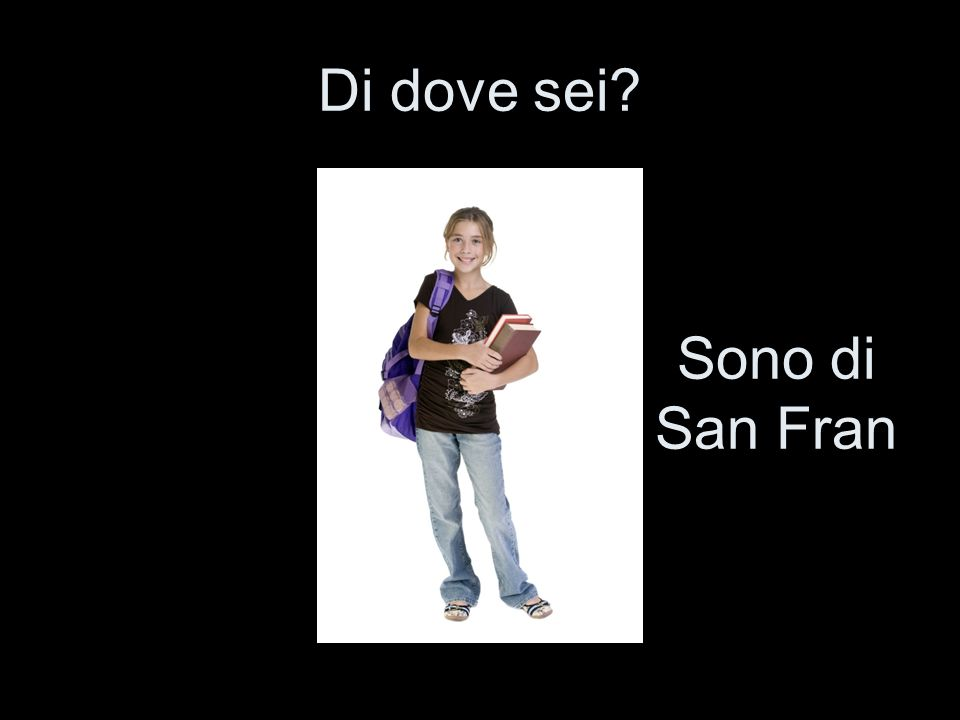 Di dove sei Sono di San Fran