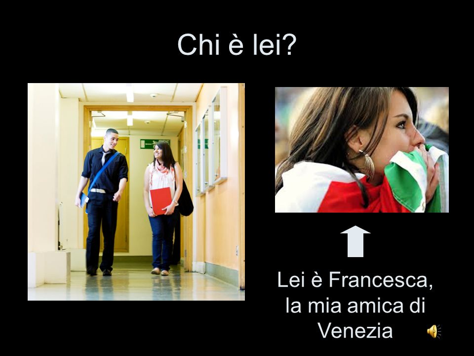 Lei è Francesca, la mia amica di Venezia