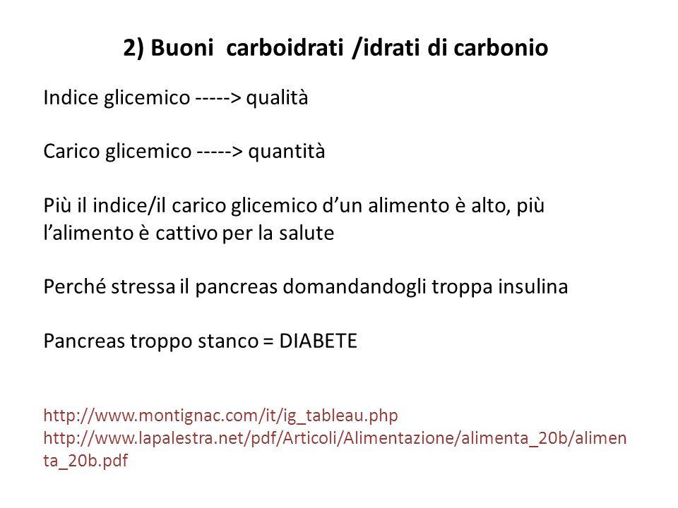 2) Buoni carboidrati /idrati di carbonio