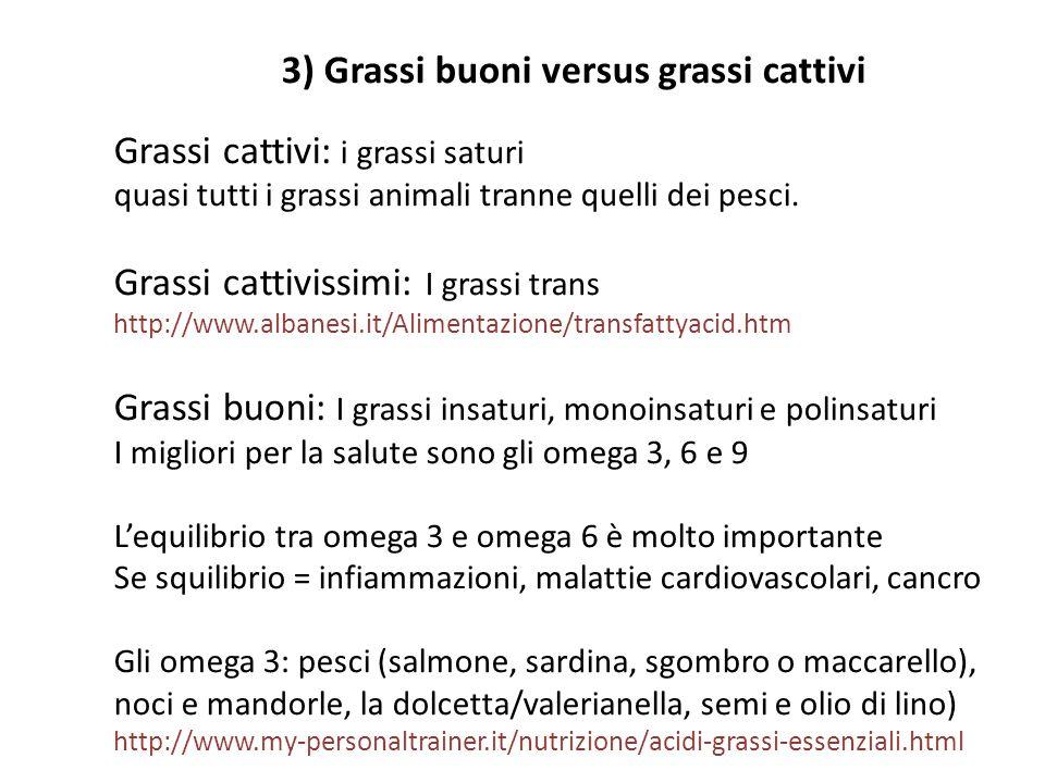 3) Grassi buoni versus grassi cattivi