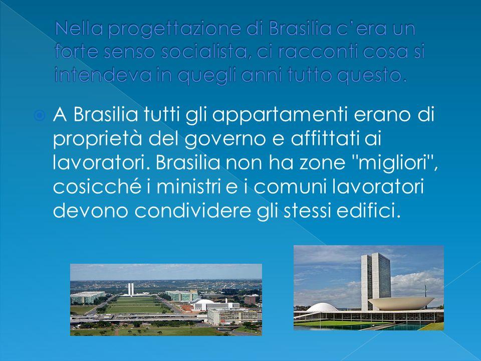 Nella progettazione di Brasilia c'era un forte senso socialista, ci racconti cosa si intendeva in quegli anni tutto questo.