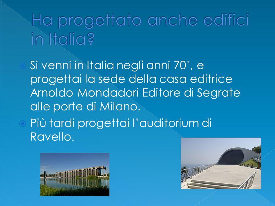 Ha progettato anche edifici in Italia