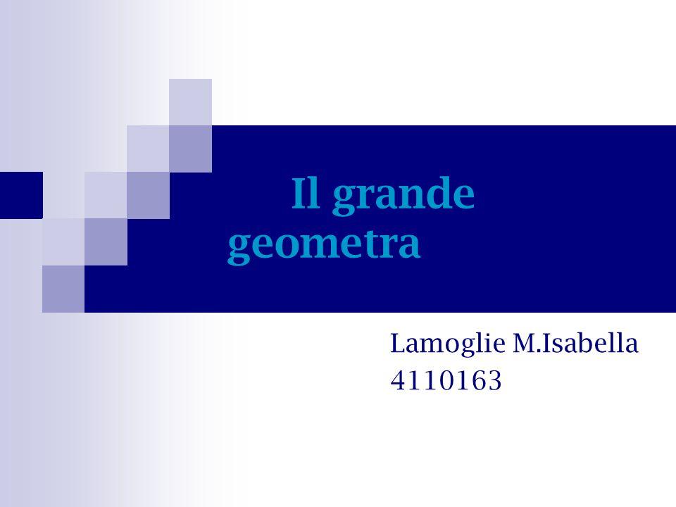 Il grande geometra Lamoglie M.Isabella 4110163