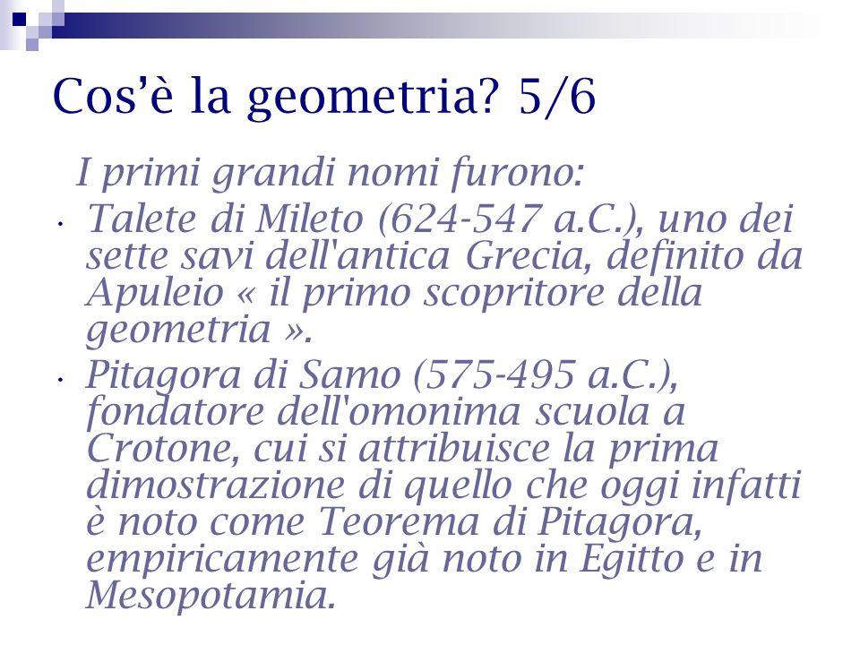 Cos'è la geometria 5/6 I primi grandi nomi furono: