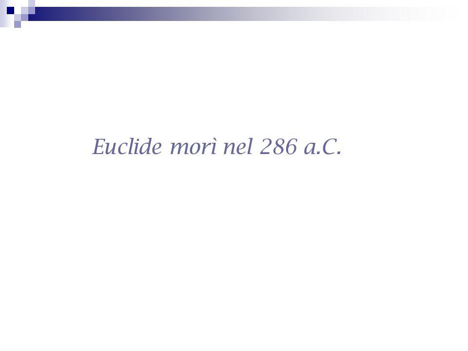 Euclide morì nel 286 a.C.