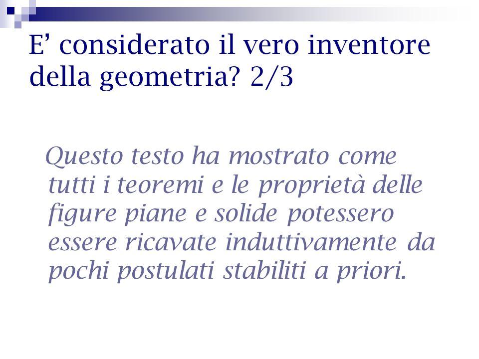 E' considerato il vero inventore della geometria 2/3