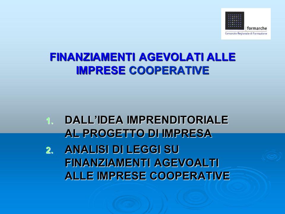 FINANZIAMENTI AGEVOLATI ALLE IMPRESE COOPERATIVE