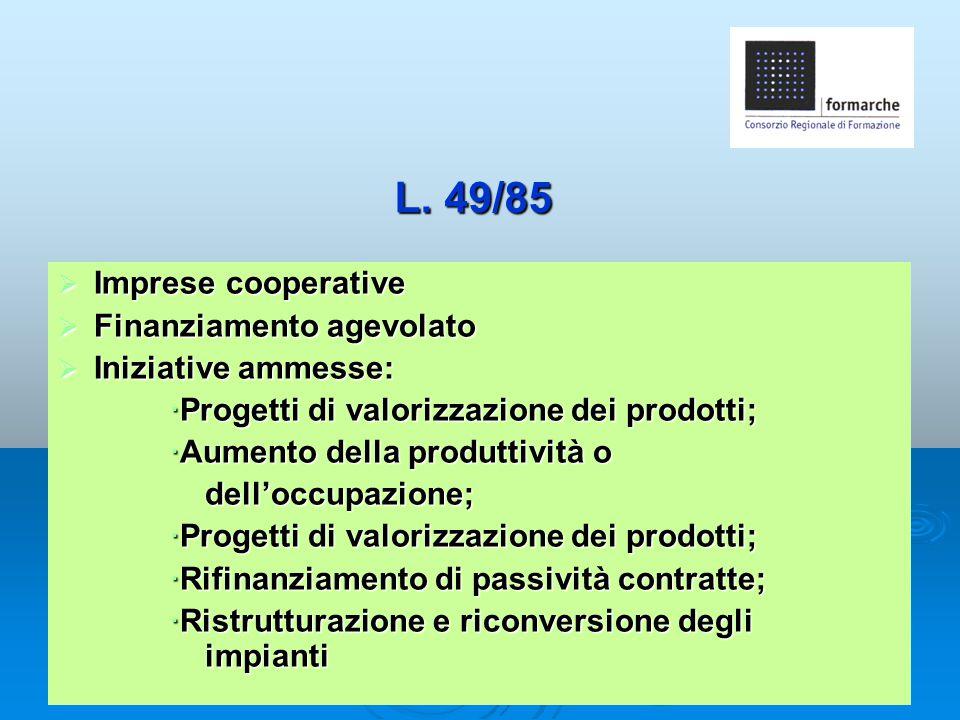 L. 49/85 Imprese cooperative Finanziamento agevolato