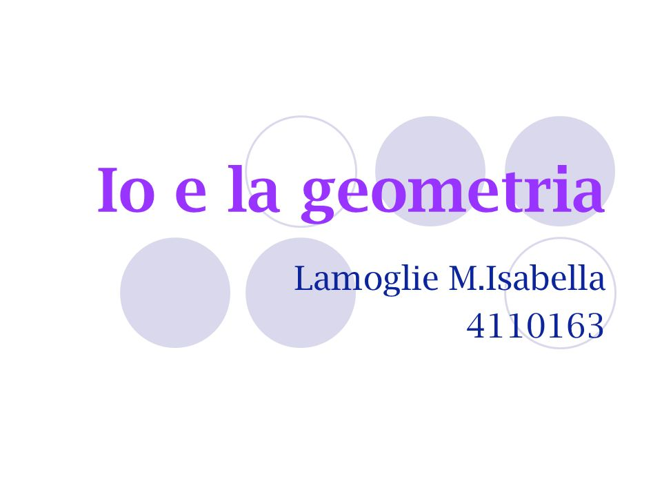 Io e la geometria Lamoglie M.Isabella 4110163