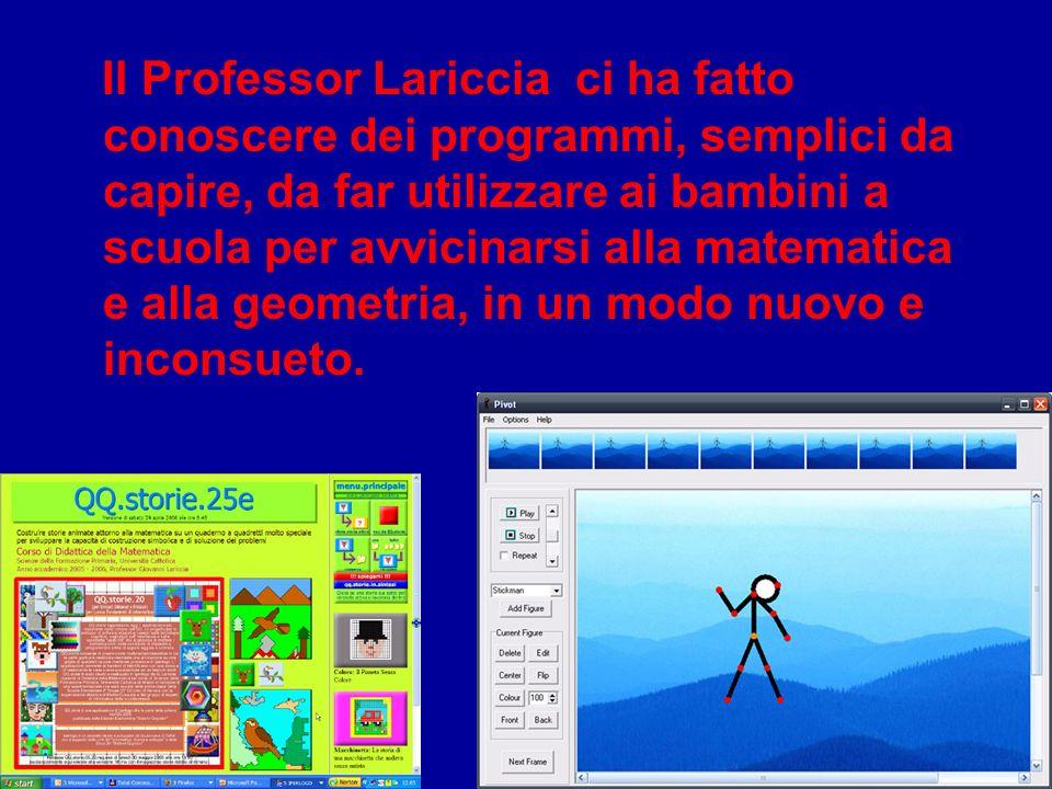 Il Professor Lariccia ci ha fatto conoscere dei programmi, semplici da capire, da far utilizzare ai bambini a scuola per avvicinarsi alla matematica e alla geometria, in un modo nuovo e inconsueto.