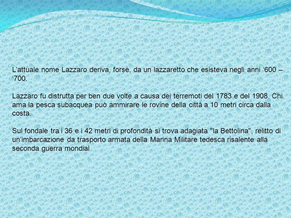 L'attuale nome Lazzaro deriva, forse, da un lazzaretto che esisteva negli anni '600 – '700.