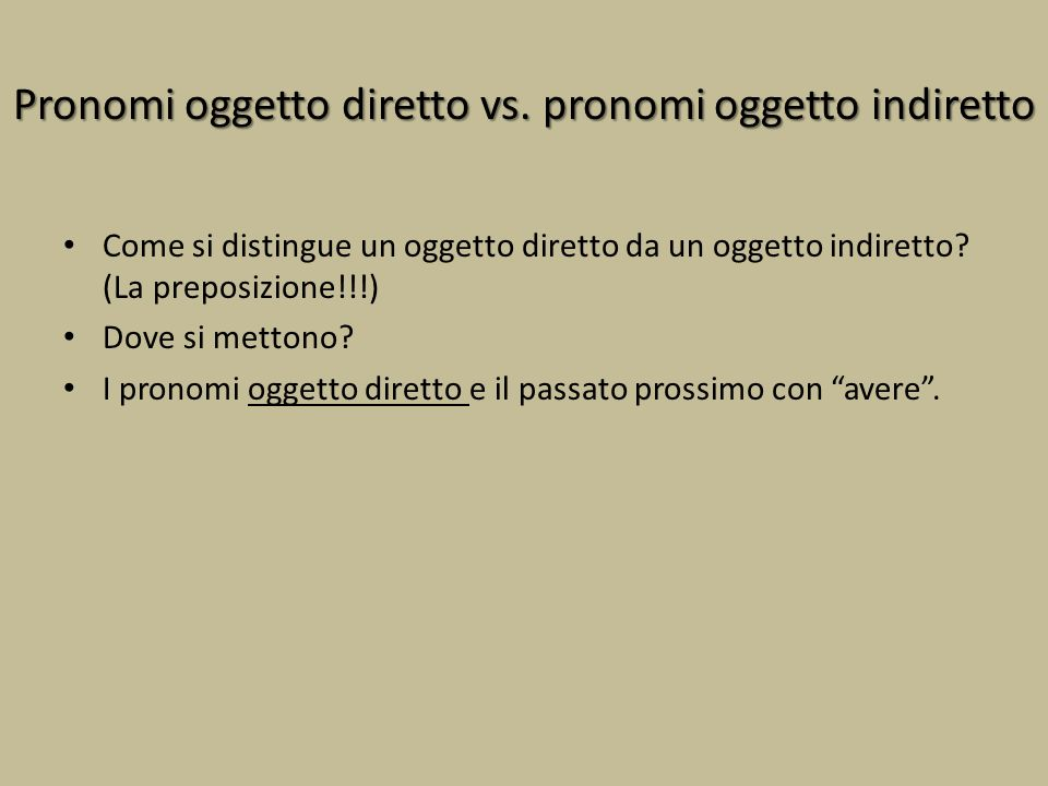 Pronomi oggetto diretto vs. pronomi oggetto indiretto