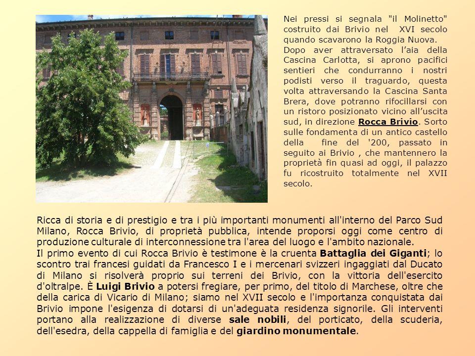 Nei pressi si segnala il Molinetto costruito dai Brivio nel XVI secolo quando scavarono la Roggia Nuova.