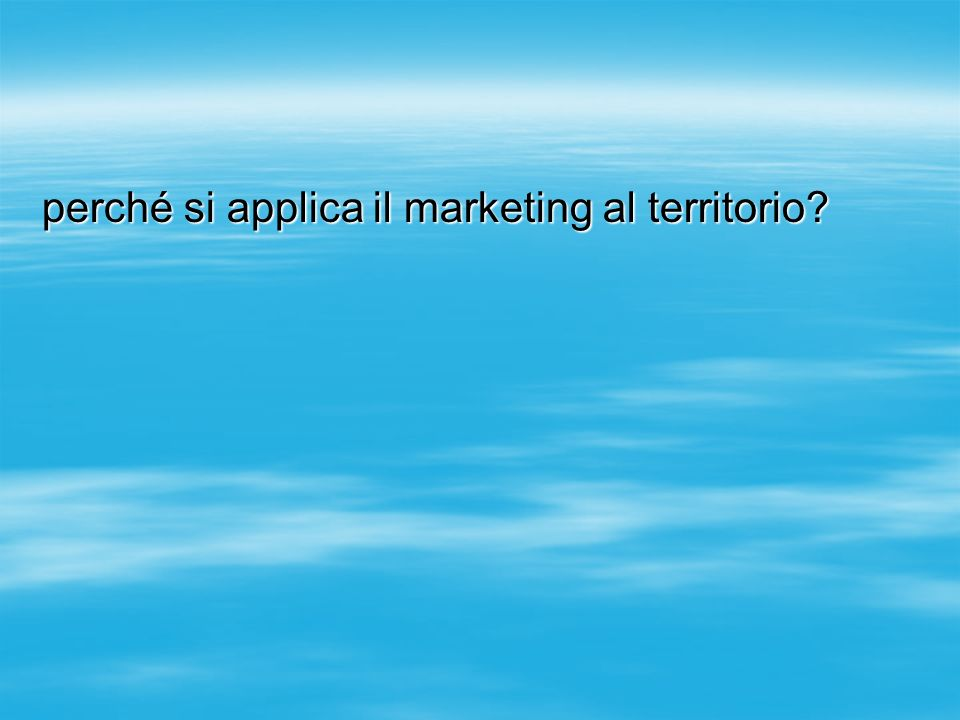 perché si applica il marketing al territorio