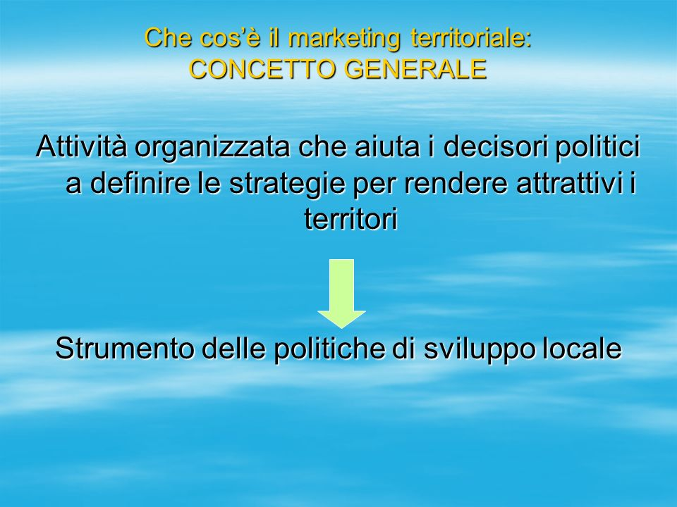 Che cos'è il marketing territoriale: CONCETTO GENERALE