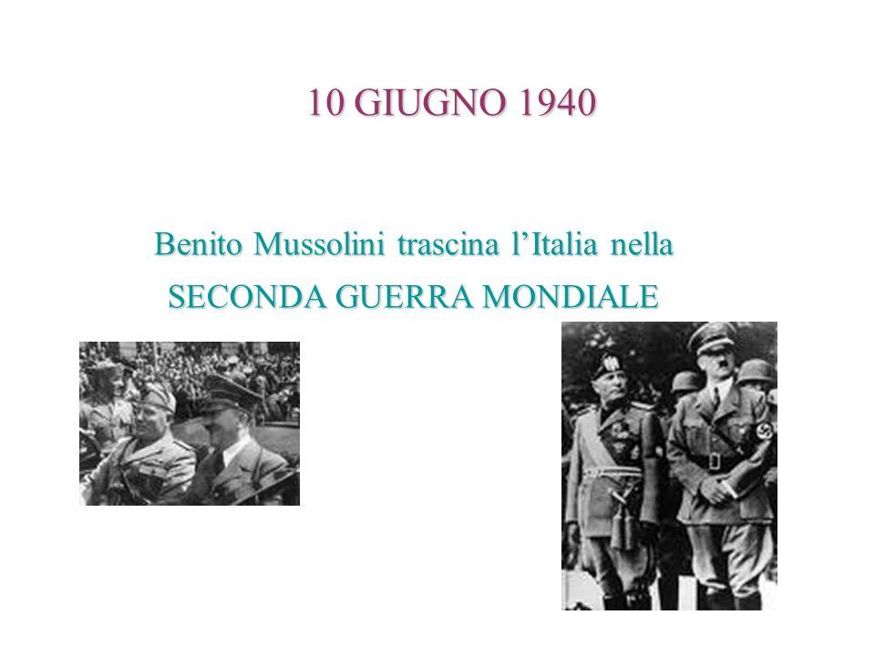 Benito Mussolini trascina l'Italia nella SECONDA GUERRA MONDIALE