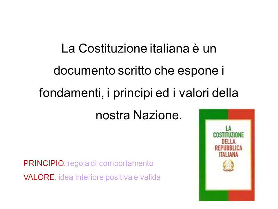 La Costituzione italiana è un documento scritto che espone i fondamenti, i principi ed i valori della nostra Nazione.
