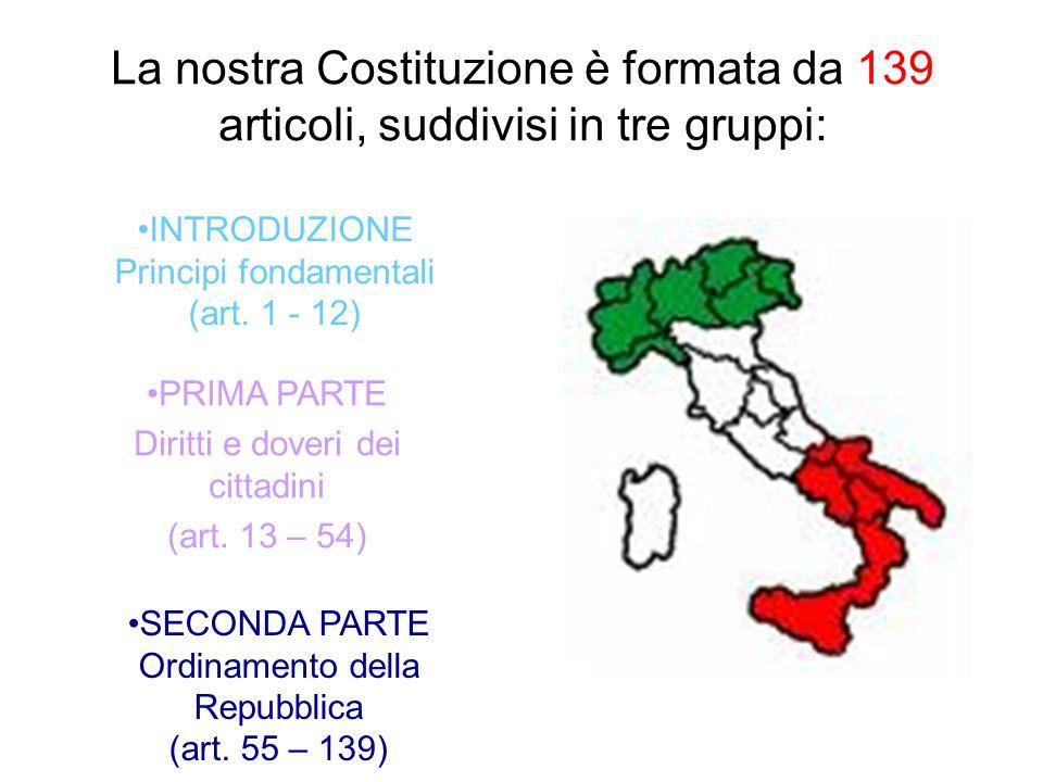 La nostra Costituzione è formata da 139 articoli, suddivisi in tre gruppi: