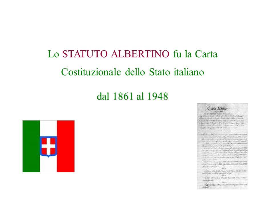 Lo STATUTO ALBERTINO fu la Carta Costituzionale dello Stato italiano