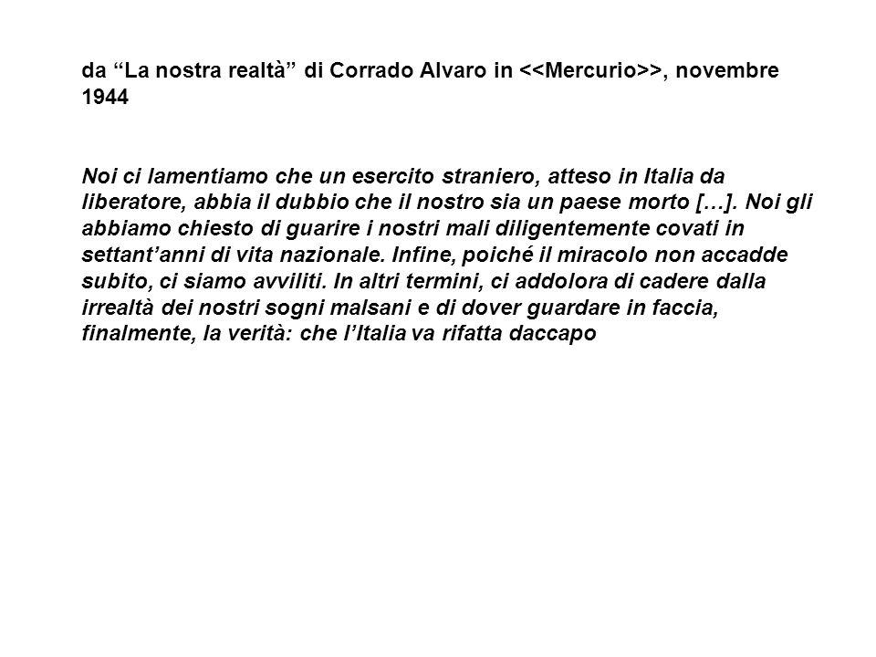da La nostra realtà di Corrado Alvaro in <<Mercurio>>, novembre 1944
