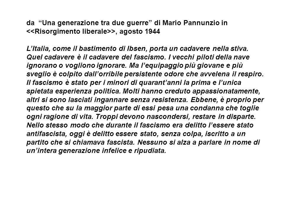 da Una generazione tra due guerre di Mario Pannunzio in <<Risorgimento liberale>>, agosto 1944