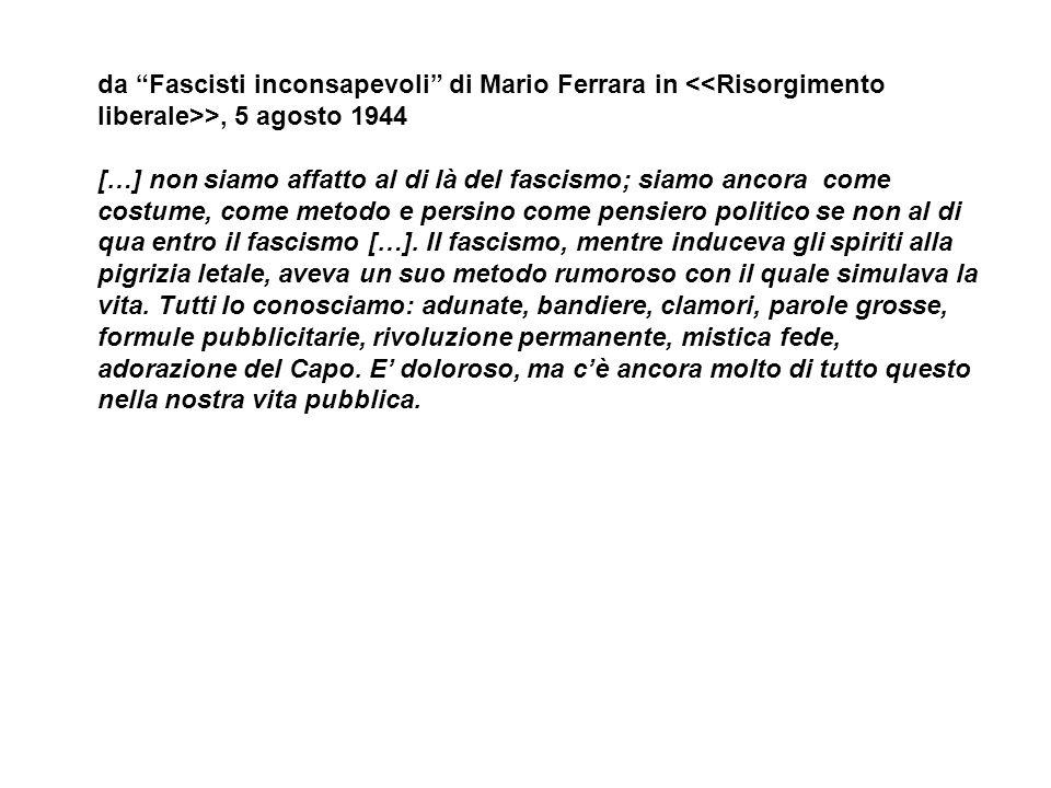da Fascisti inconsapevoli di Mario Ferrara in <<Risorgimento liberale>>, 5 agosto 1944