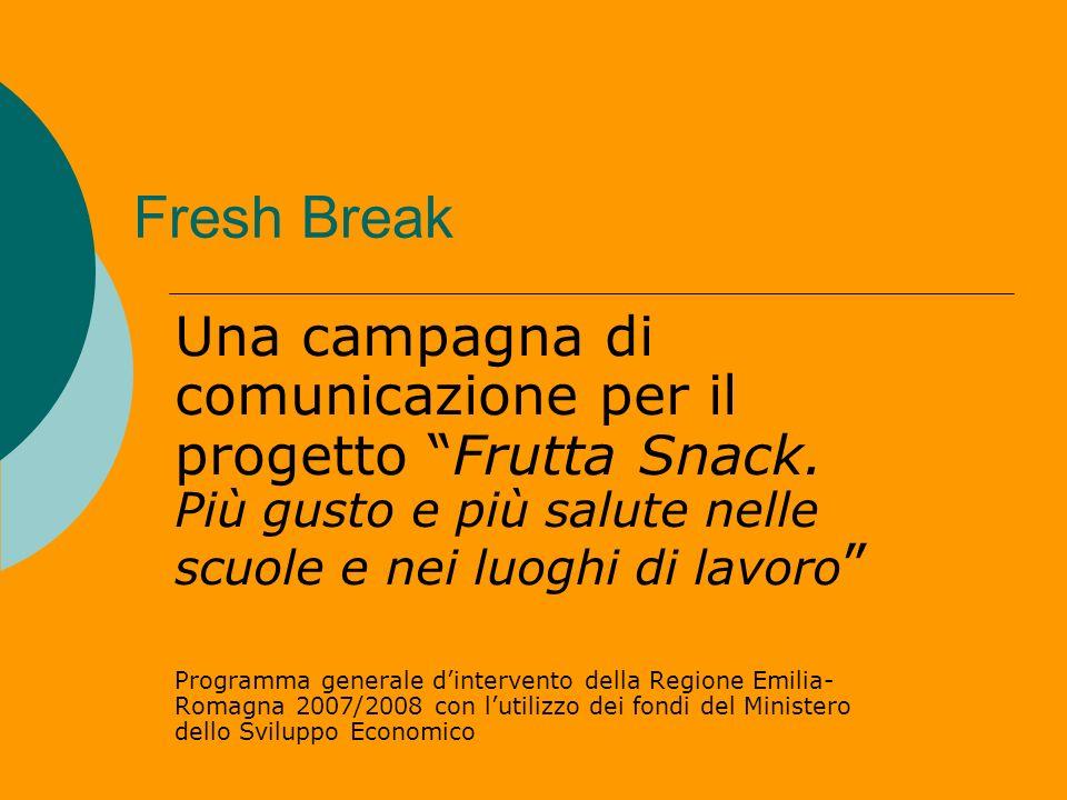 Fresh Break Una campagna di comunicazione per il progetto Frutta Snack. Più gusto e più salute nelle scuole e nei luoghi di lavoro