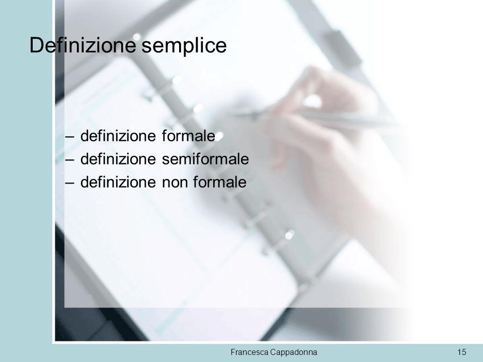 Definizione semplice definizione formale definizione semiformale