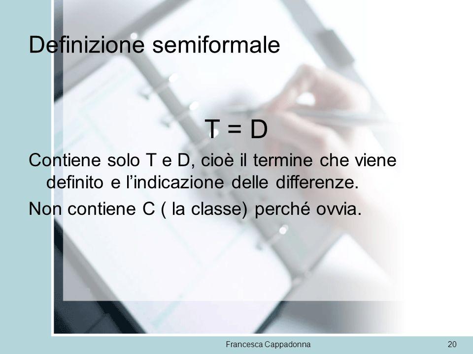T = D Definizione semiformale