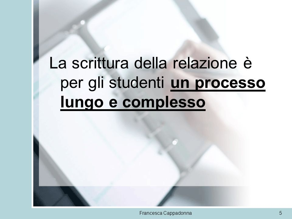 La scrittura della relazione è per gli studenti un processo lungo e complesso