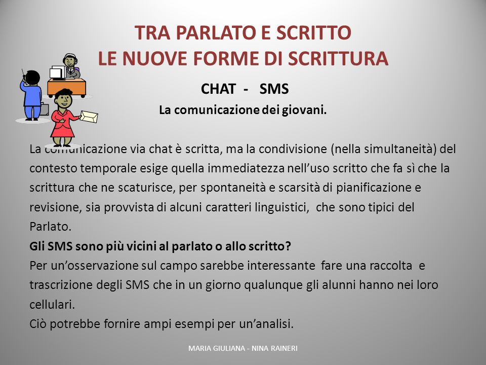 TRA PARLATO E SCRITTO LE NUOVE FORME DI SCRITTURA