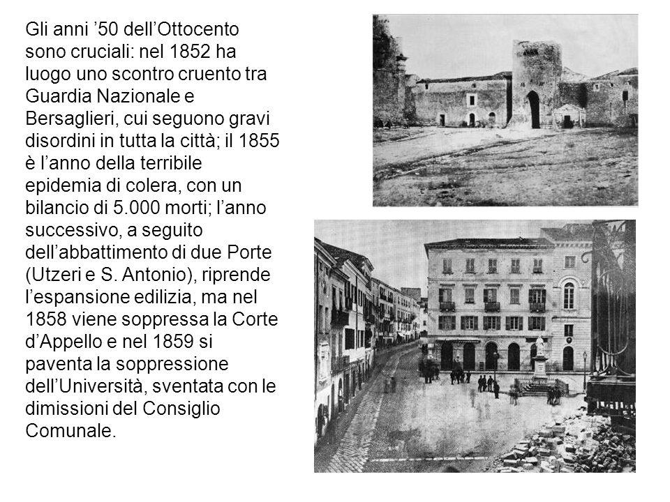 Gli anni '50 dell'Ottocento sono cruciali: nel 1852 ha luogo uno scontro cruento tra Guardia Nazionale e Bersaglieri, cui seguono gravi disordini in tutta la città; il 1855 è l'anno della terribile epidemia di colera, con un bilancio di 5.000 morti; l'anno successivo, a seguito dell'abbattimento di due Porte (Utzeri e S.