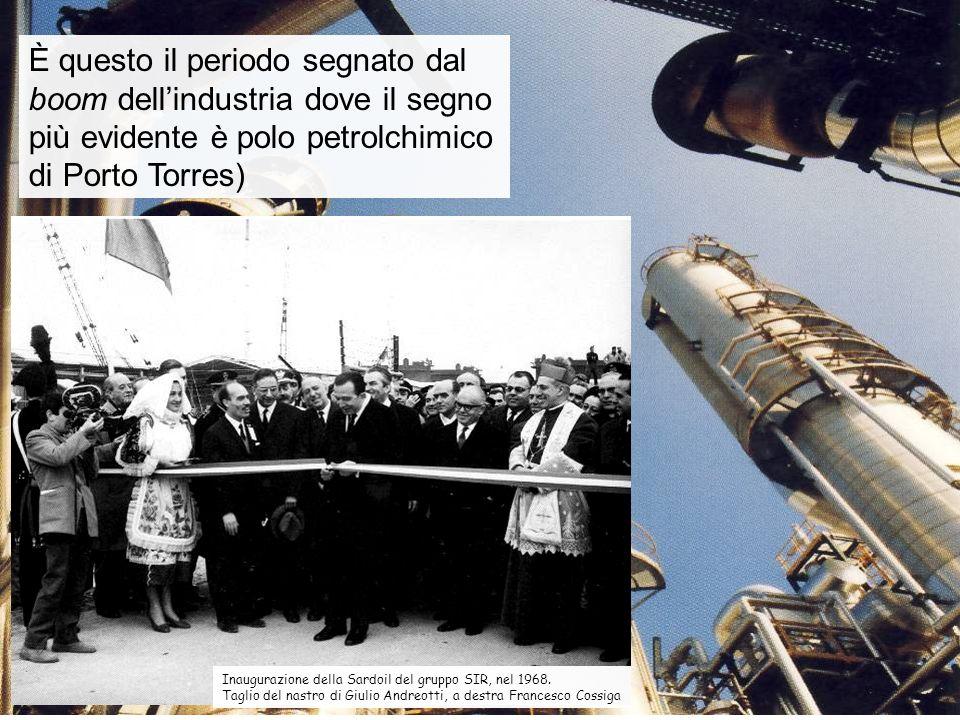 È questo il periodo segnato dal boom dell'industria dove il segno più evidente è polo petrolchimico di Porto Torres)