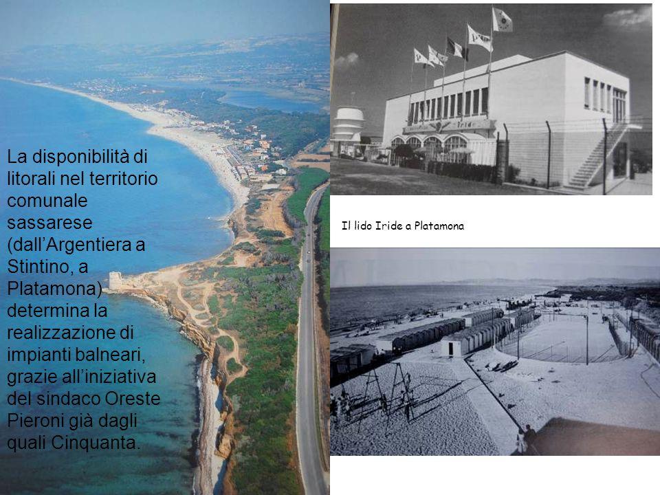 La disponibilità di litorali nel territorio comunale sassarese (dall'Argentiera a Stintino, a Platamona) determina la realizzazione di impianti balneari, grazie all'iniziativa del sindaco Oreste Pieroni già dagli quali Cinquanta.