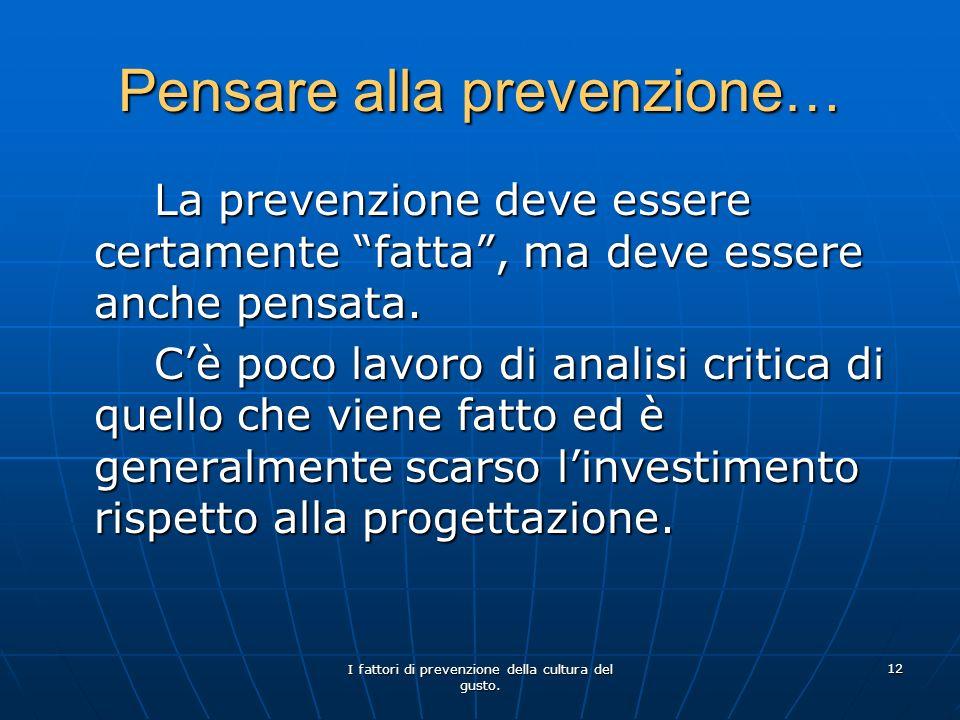 Pensare alla prevenzione…