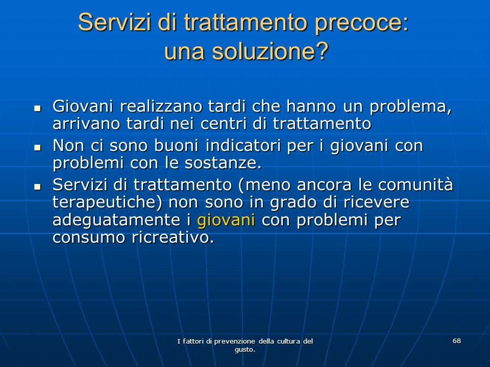 Servizi di trattamento precoce: una soluzione