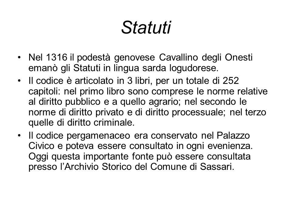 Statuti Nel 1316 il podestà genovese Cavallino degli Onesti emanò gli Statuti in lingua sarda logudorese.