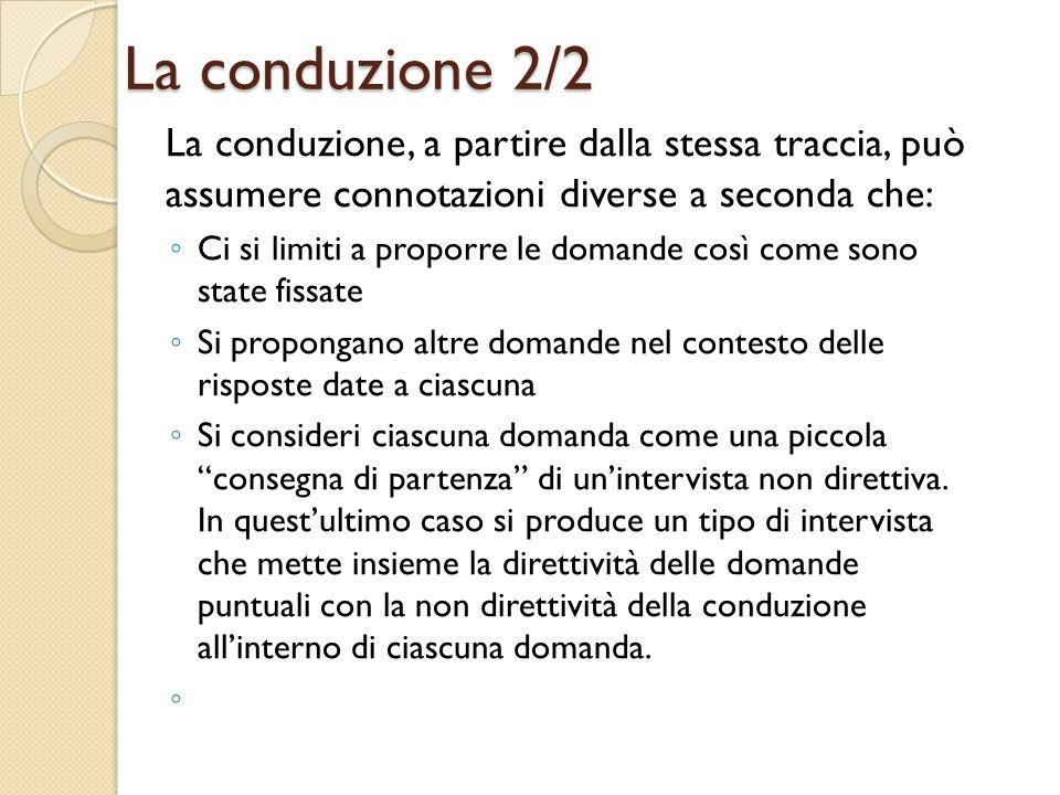 La conduzione 2/2 La conduzione, a partire dalla stessa traccia, può assumere connotazioni diverse a seconda che: